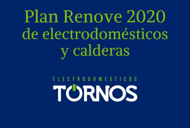 plan-renove-2020-electrodomesticos-calderas-tornos